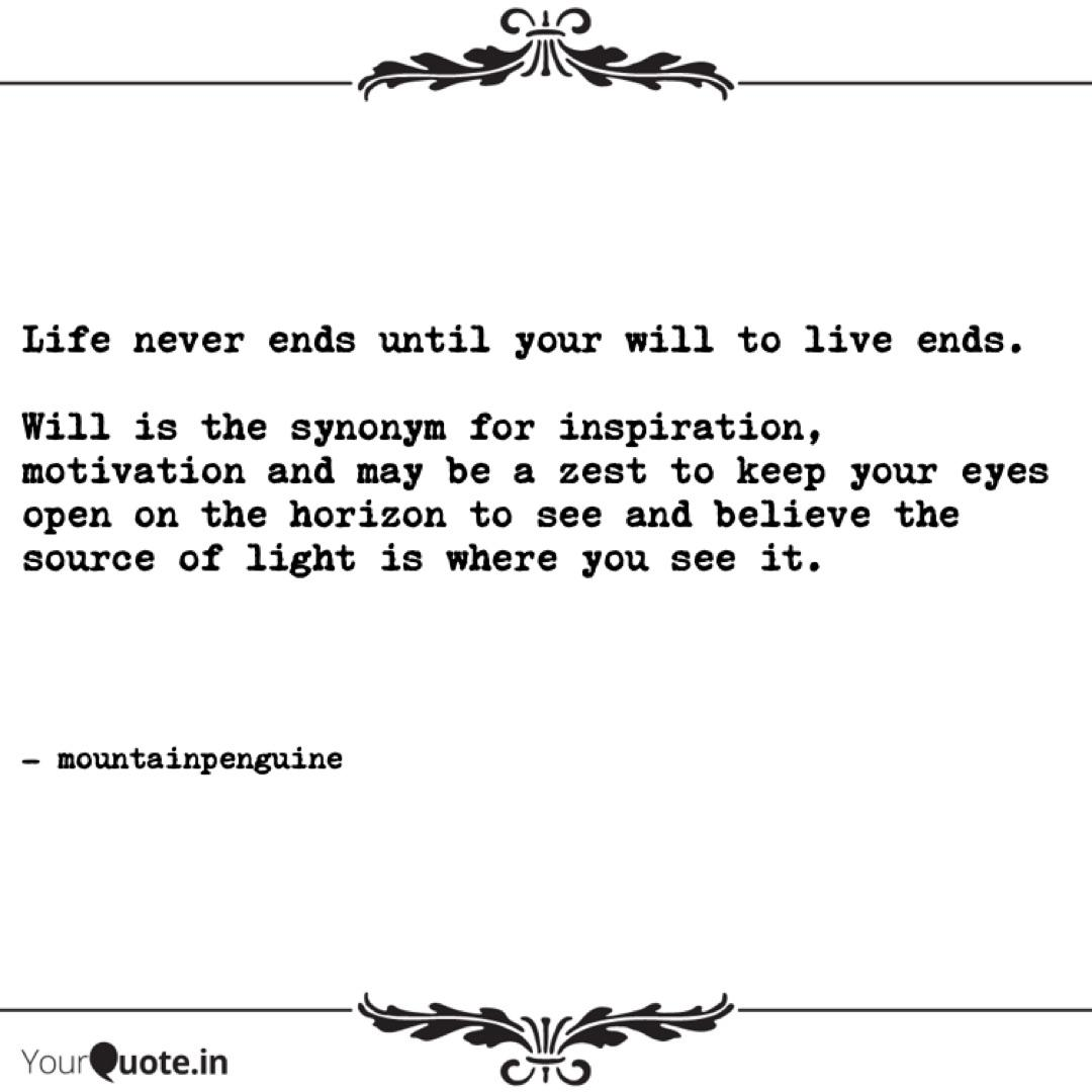 Life never ends until you... | Quotes & Writings by Hitesh Naik | YourQuote