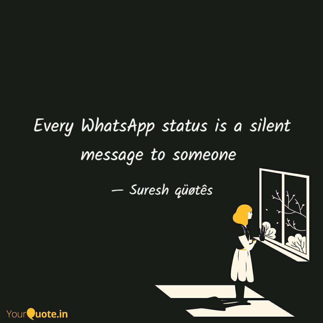 Every Whatsapp Status Is Quotes Writings By Suresh