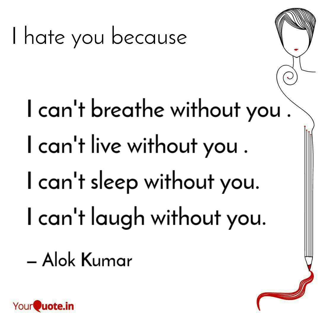 I can\'t breathe without y... | Quotes & Writings by Alok ...