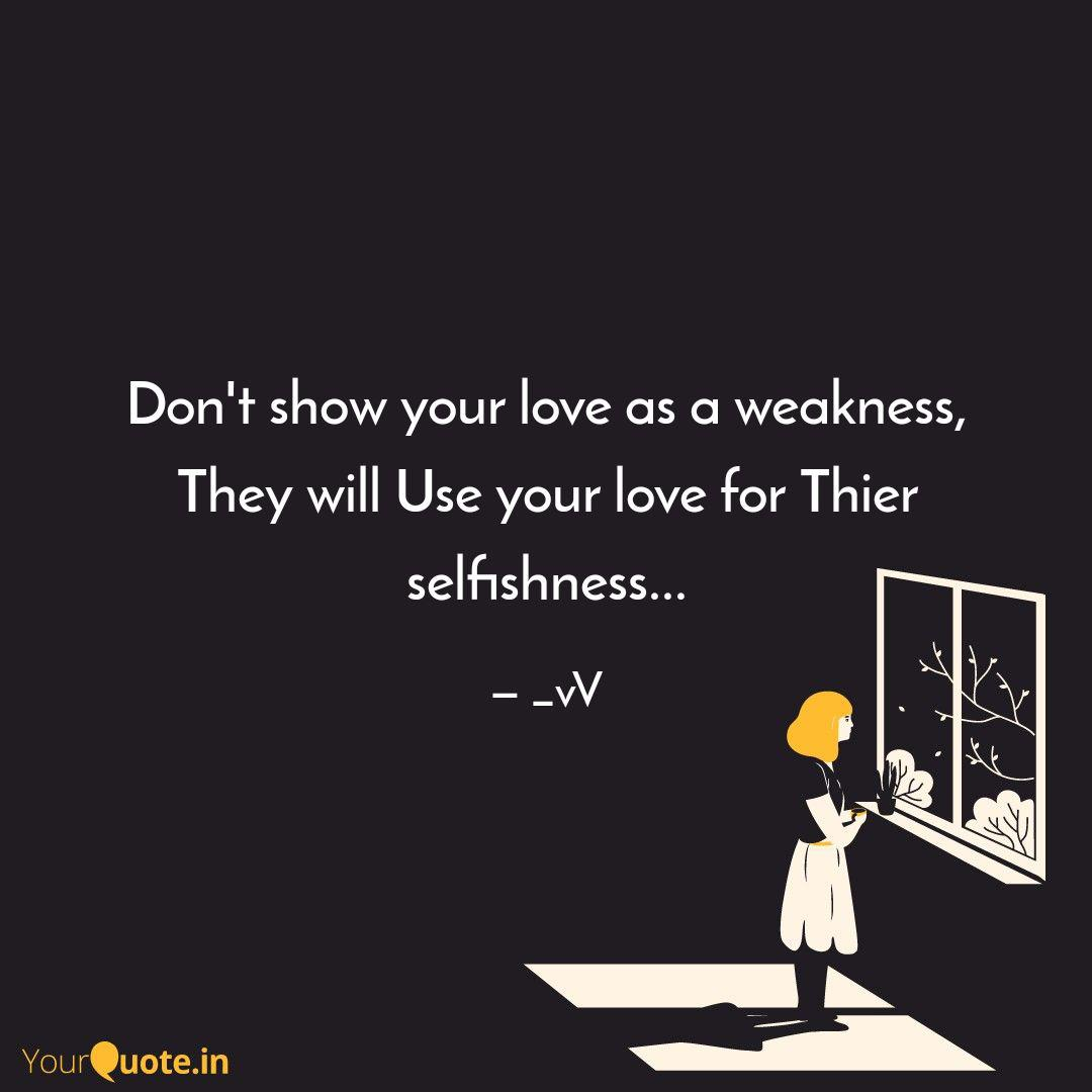 Don T Show Your Love As A Quotes Writings By Vivek Upadhyay Yourquote