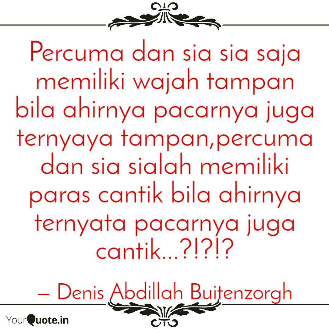 percuma dan sia sia saja quotes writings by denis abdillah