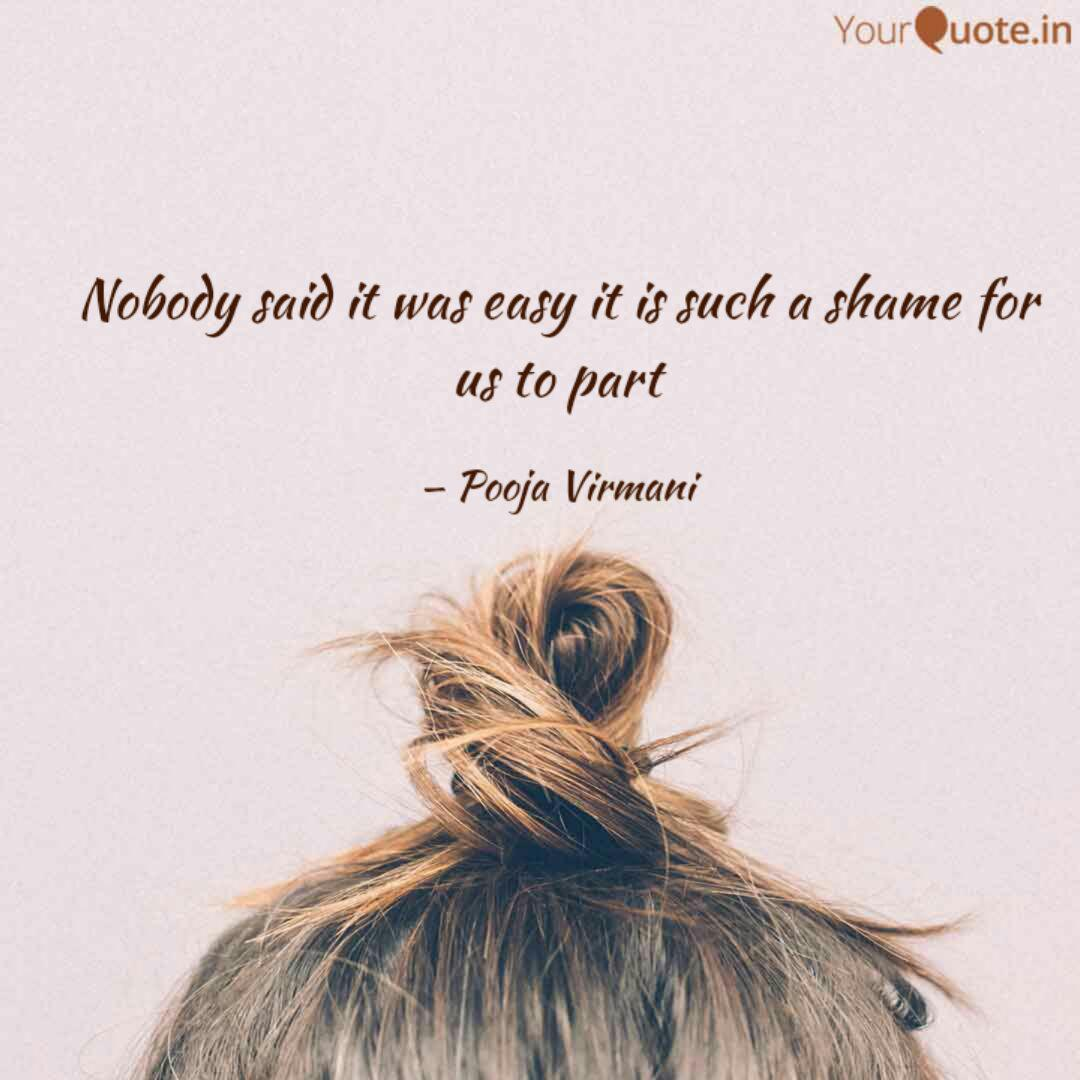 Nobody Said It Was Easy I Quotes Writings By Pooja Virmani