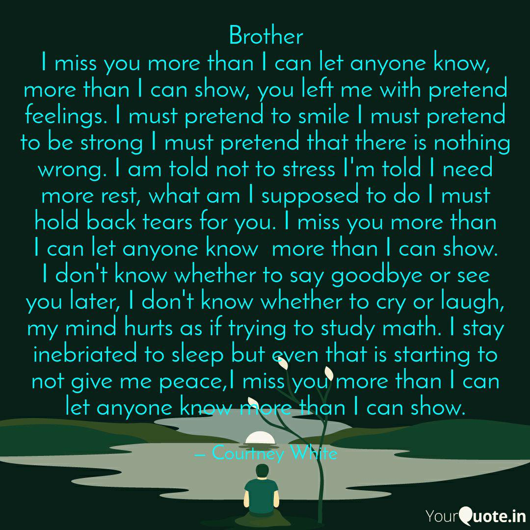 Brother I miss you more t  Quotes & Writings by Courtney White