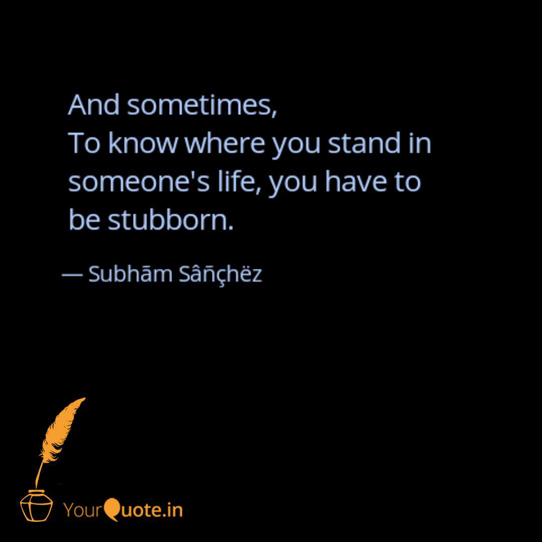 And sometimes, To know   Quotes & Writings by Subhãm Màhánâ