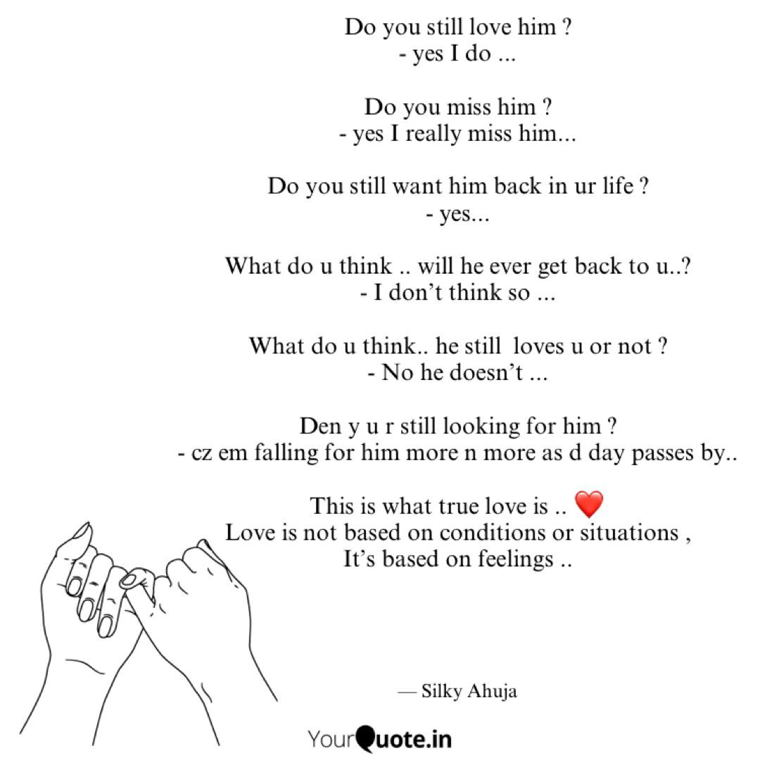 Do you still love him ? -... | Quotes & Writings by Silky ...