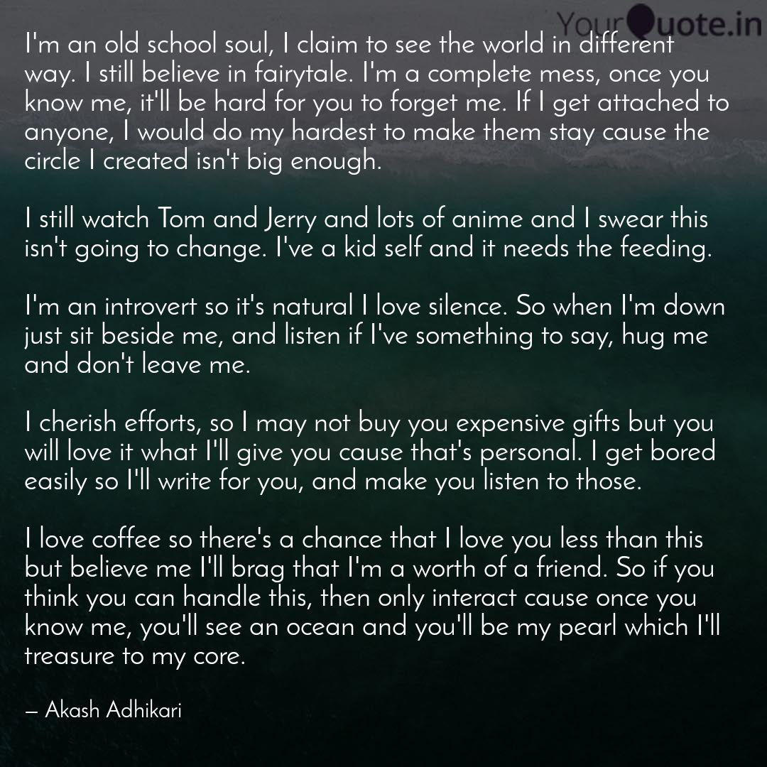 I\'m an old school soul, I... | Quotes & Writings by Akash ...