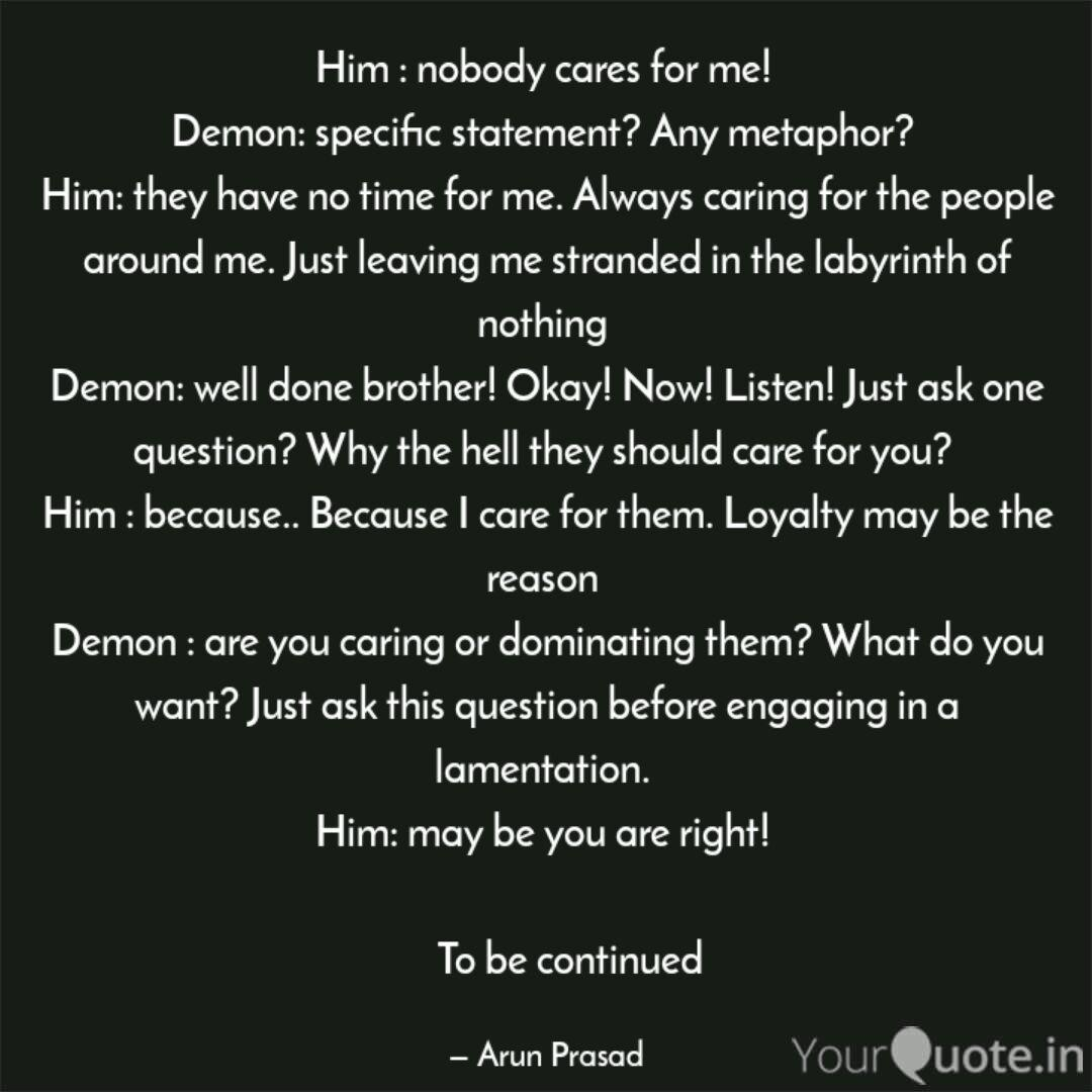 Him : nobody cares for me... | Quotes & Writings by Arun ...
