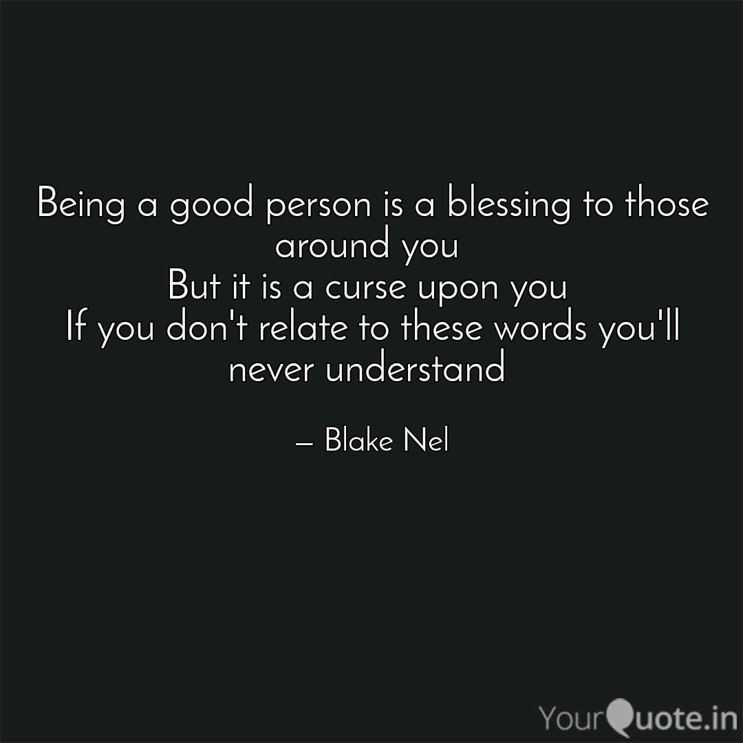 Being a good person is a ...   Quotes & Writings by Blake ...