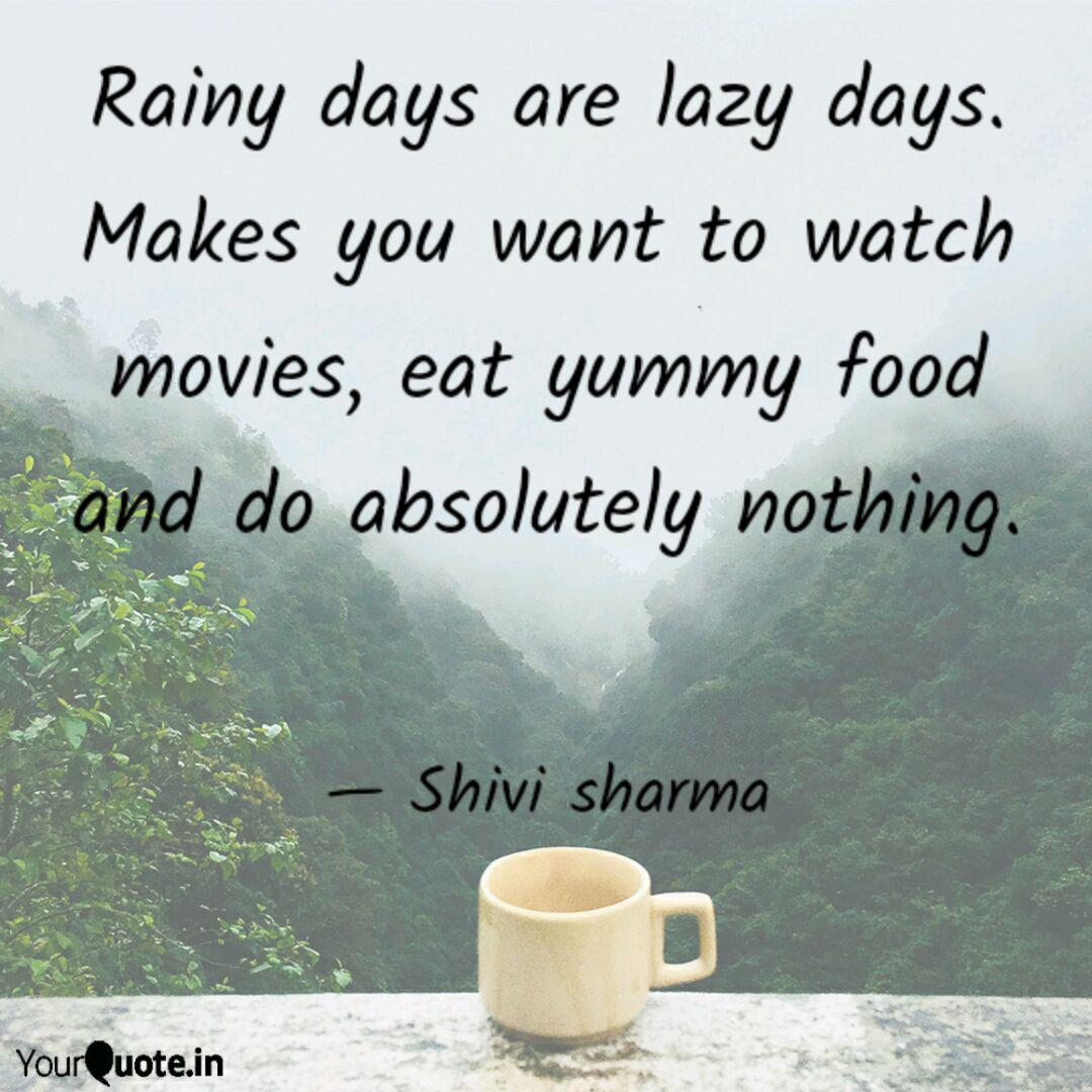 Rainy days are lazy days.... | Quotes & Writings by Shivi ...