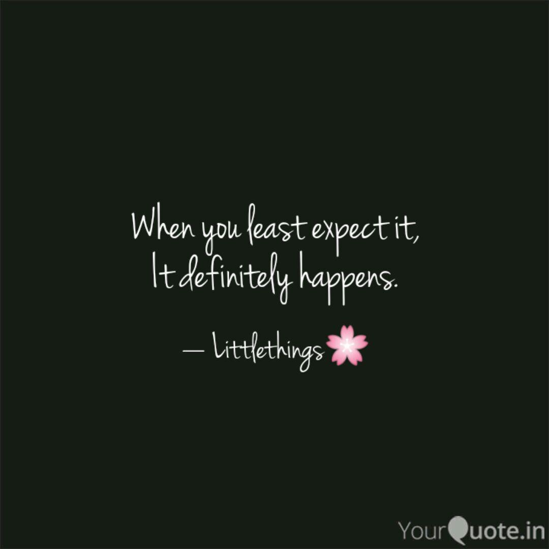 When you least expect it,... | Quotes & Writings by ...