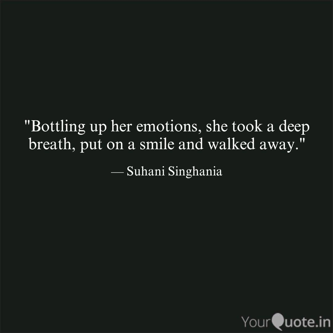 Bottling up her emotions...   Quotes & Writings by Suhani ...