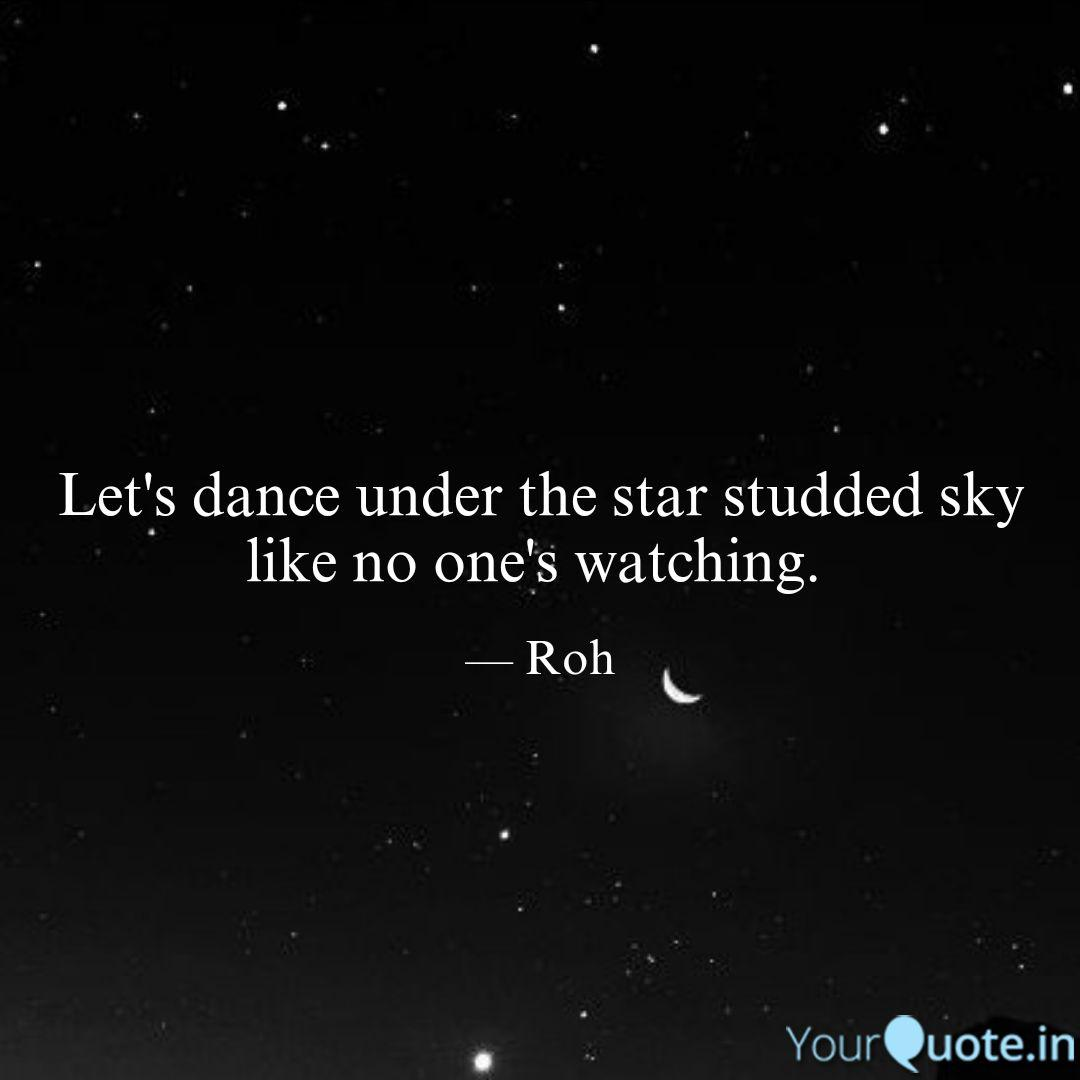 Let S Dance Under The Sta Quotes Writings By Rohini Vel Yourquote
