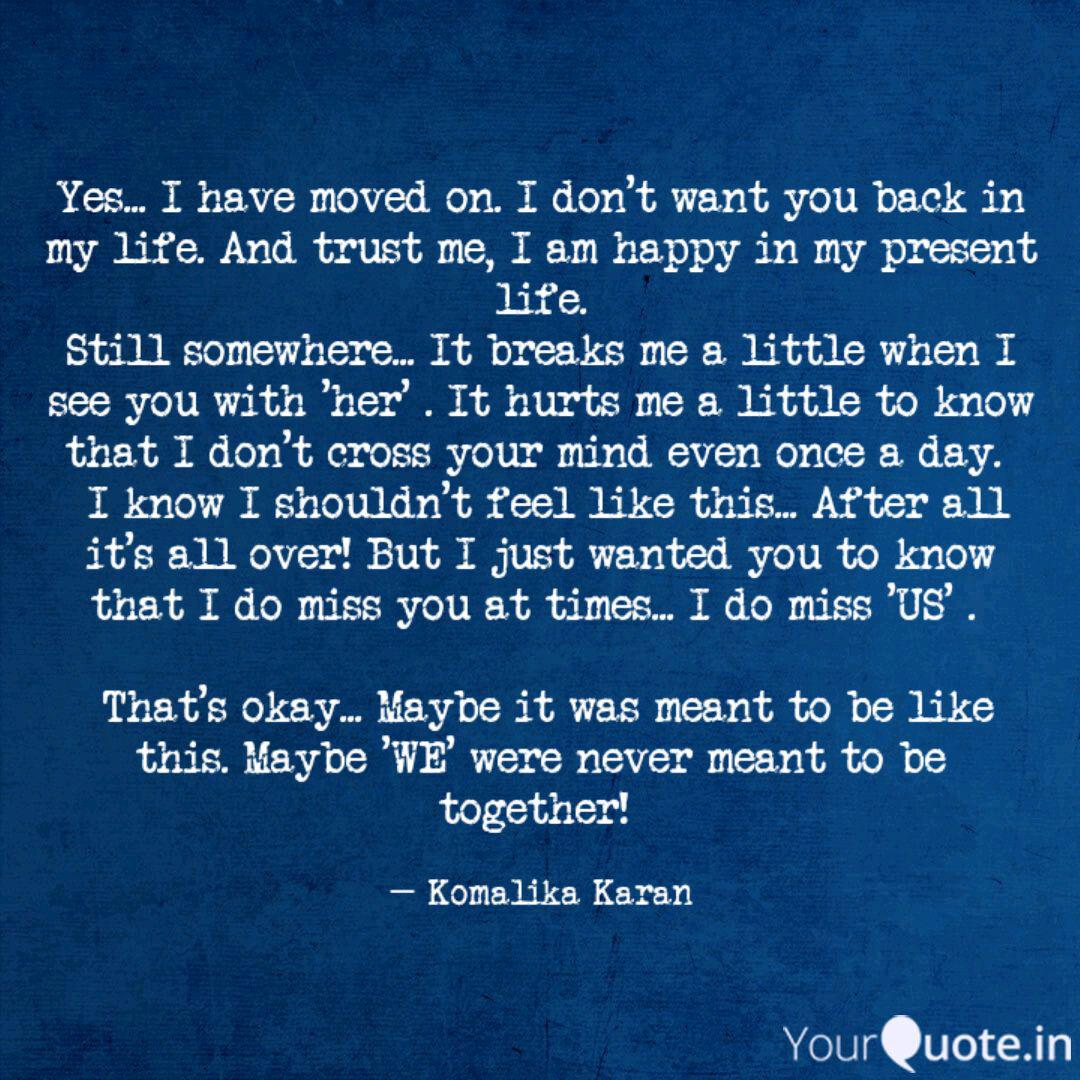 Yes... I have moved on. I... | Quotes & Writings by Komalika ...