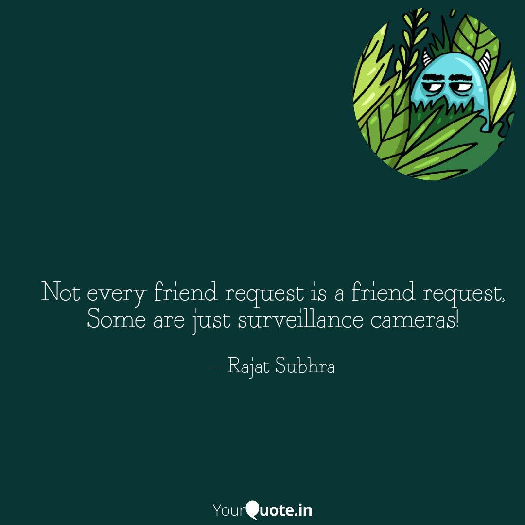 not every friend request quotes writings by rajat subhra