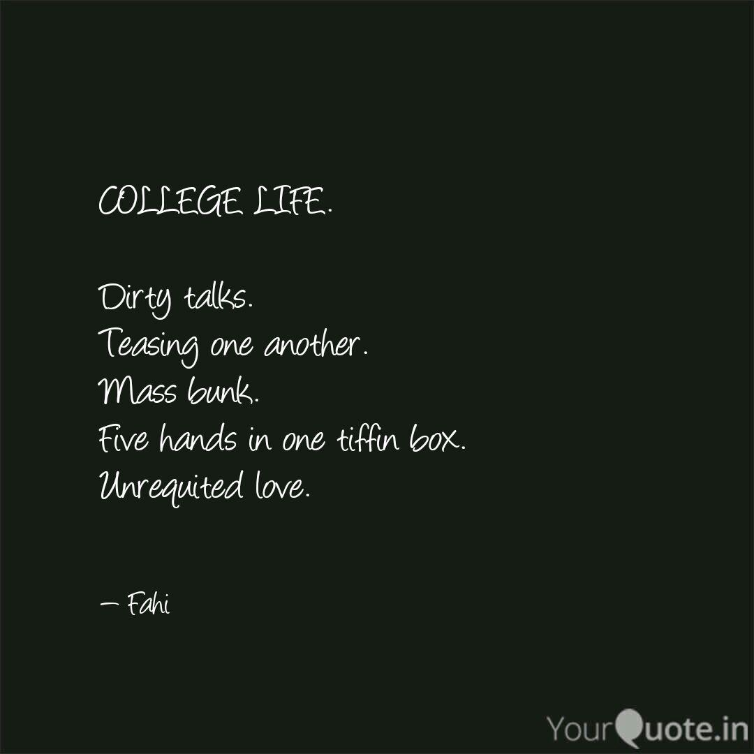 COLLEGE LIFE. Dirty talk  Quotes & Writings by Farhana fahi