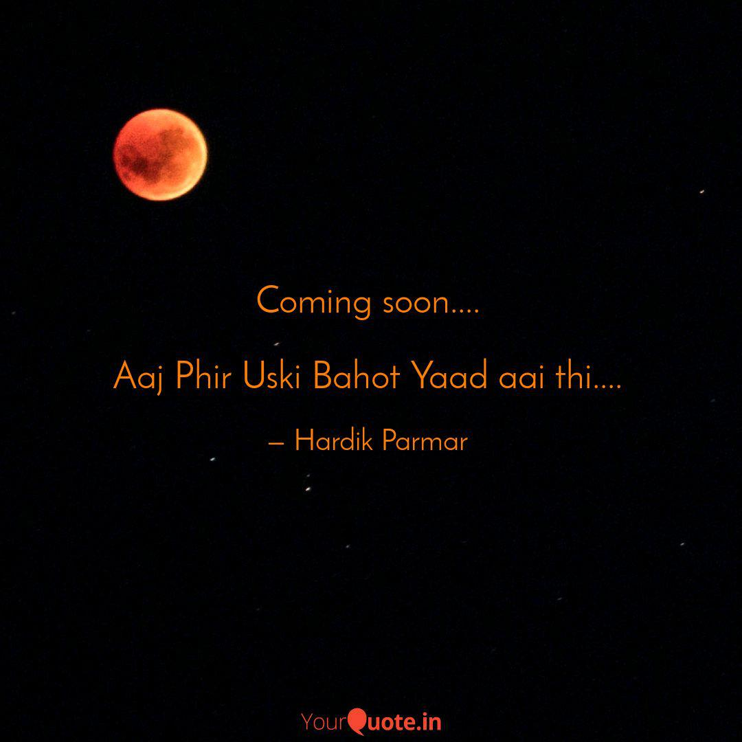 Coming Soon Aaj Phir Quotes Writings By Hardik Parmar Yourquote