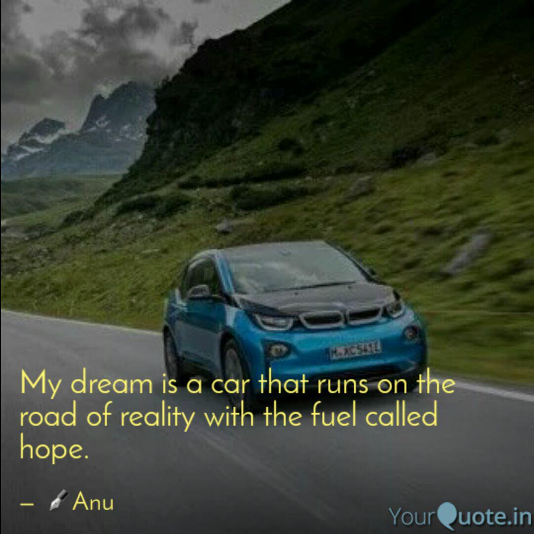 My Dream Is A Car That Ru Quotes Writings By Ananya Mandal Yourquote