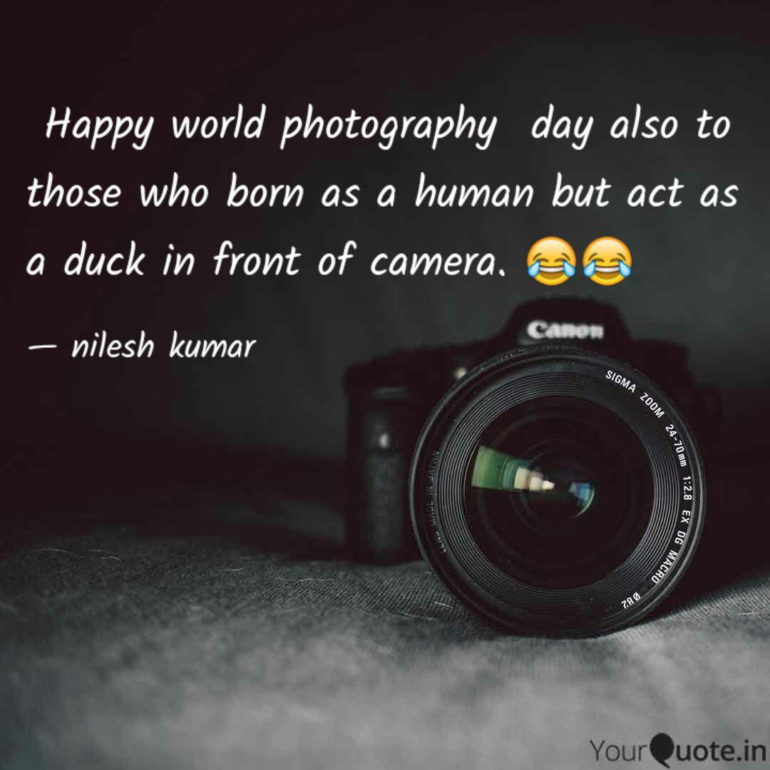 Happy World Photography Quotes Writings By Nilesh Kumar Yourquote