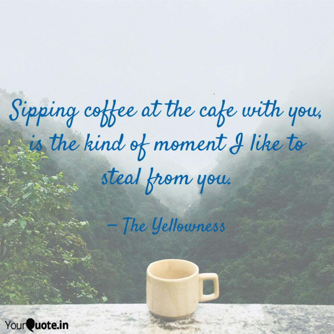 sipping coffee at the caf quotes writings by preety