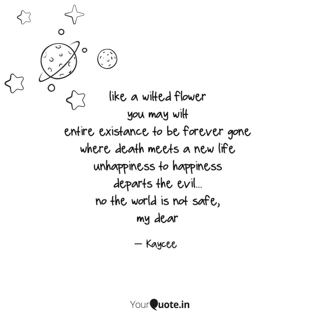 like a wilted flower you quotes writings by kaycee yourquote
