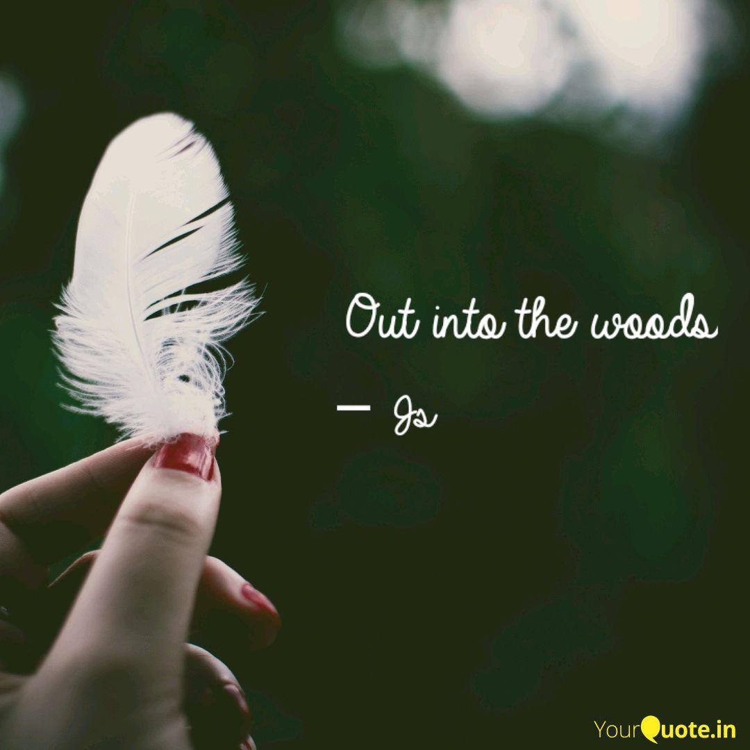 Out into the woods. | Quotes & Writings by Srinija ...