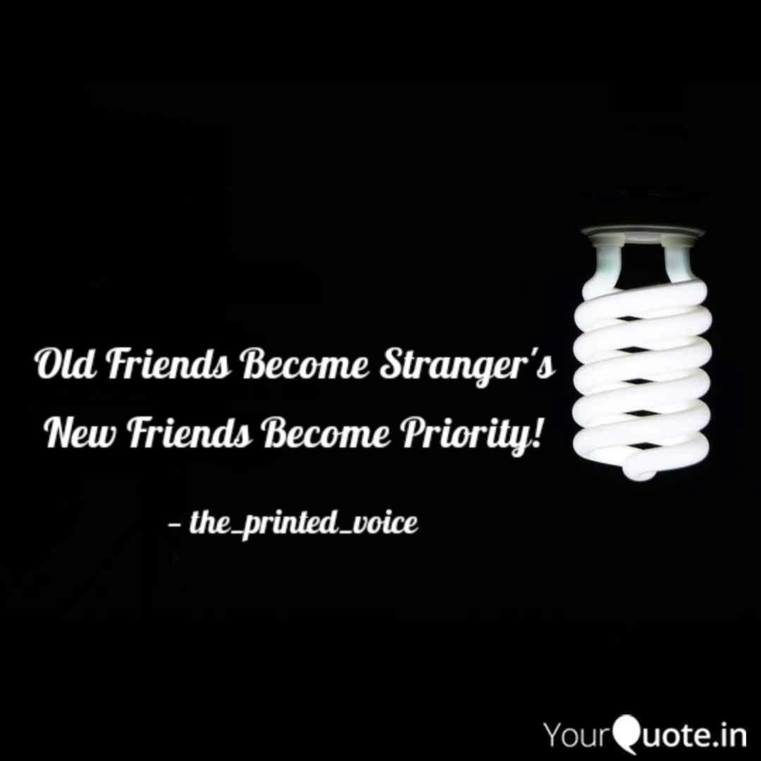 old friends become strang quotes writings by untold