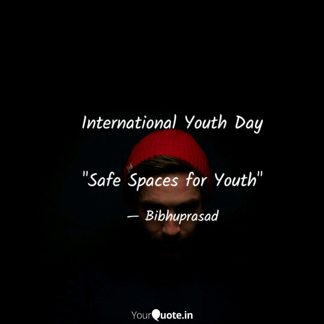 international youth day quotes writings by bibhu prashad