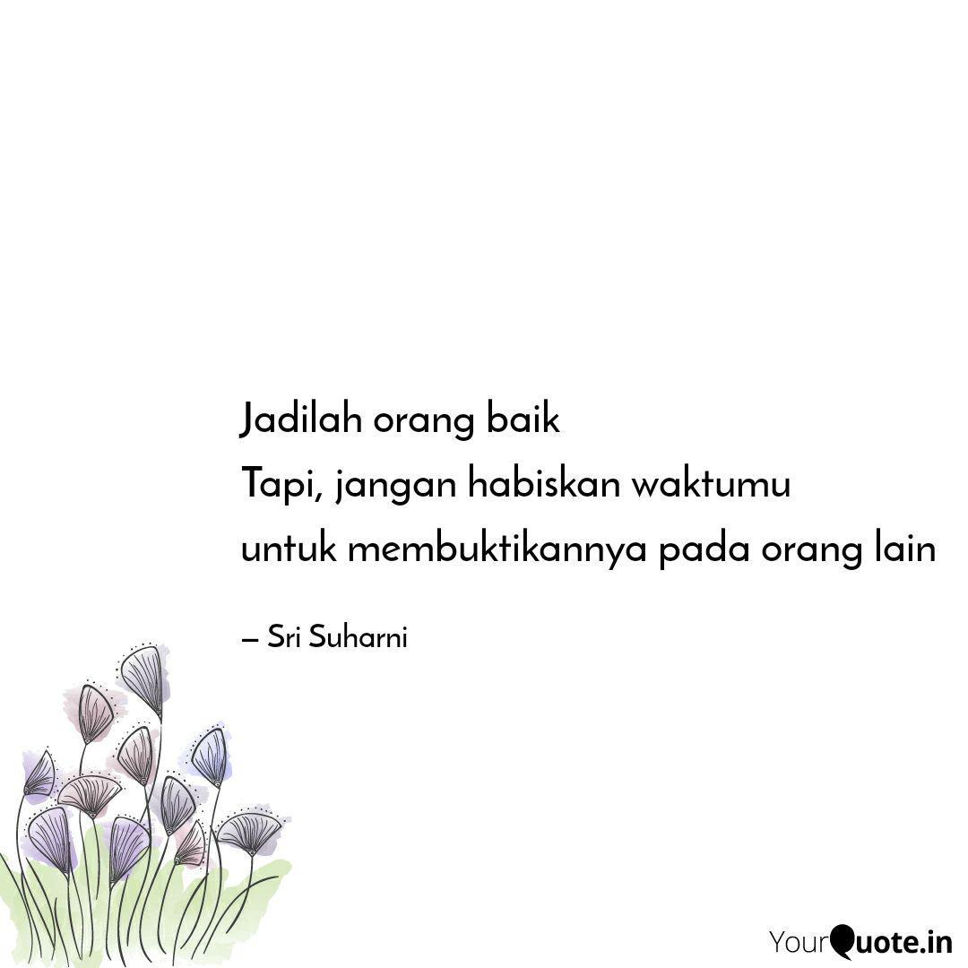 jadilah orang baik tapi quotes writings by sri suharni
