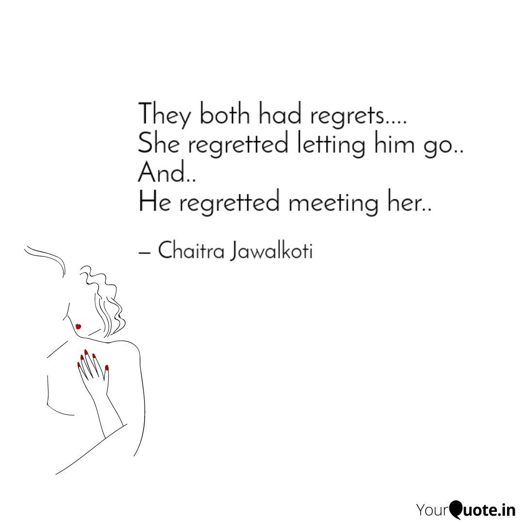 They both had regrets....... | Quotes & Writings by Chaitra ...