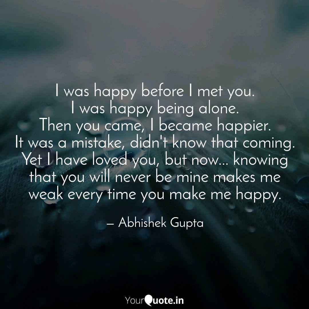 I was happy before I met ...   Quotes & Writings by Abhishek ...