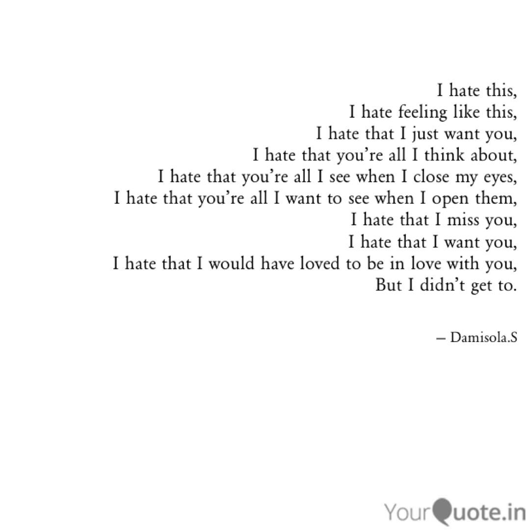 I hate this, I hate feeli...   Quotes & Writings by Damisola ...