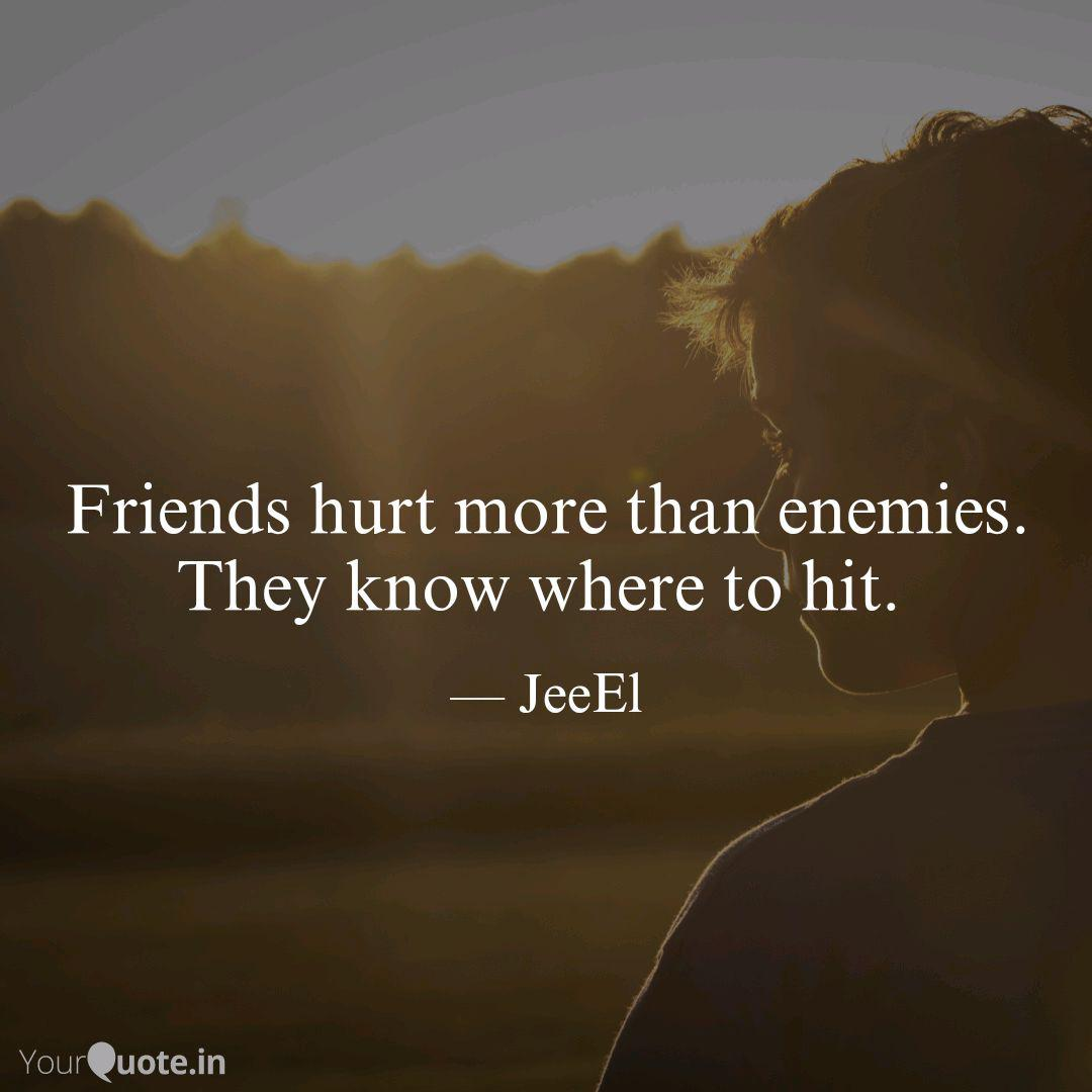 friends hurt more than en quotes writings by gaurav yourquote