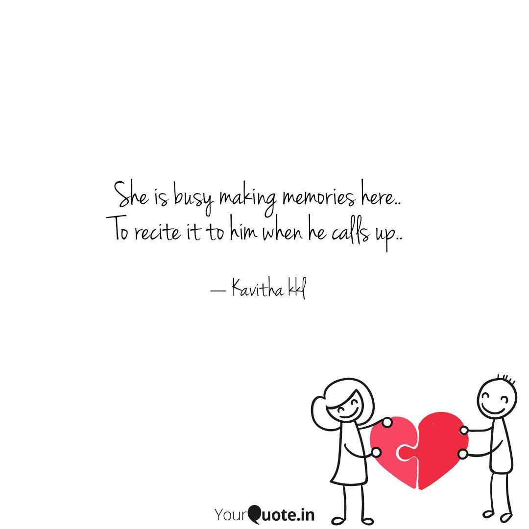 She is busy making memori... | Quotes & Writings by Kavitha ...