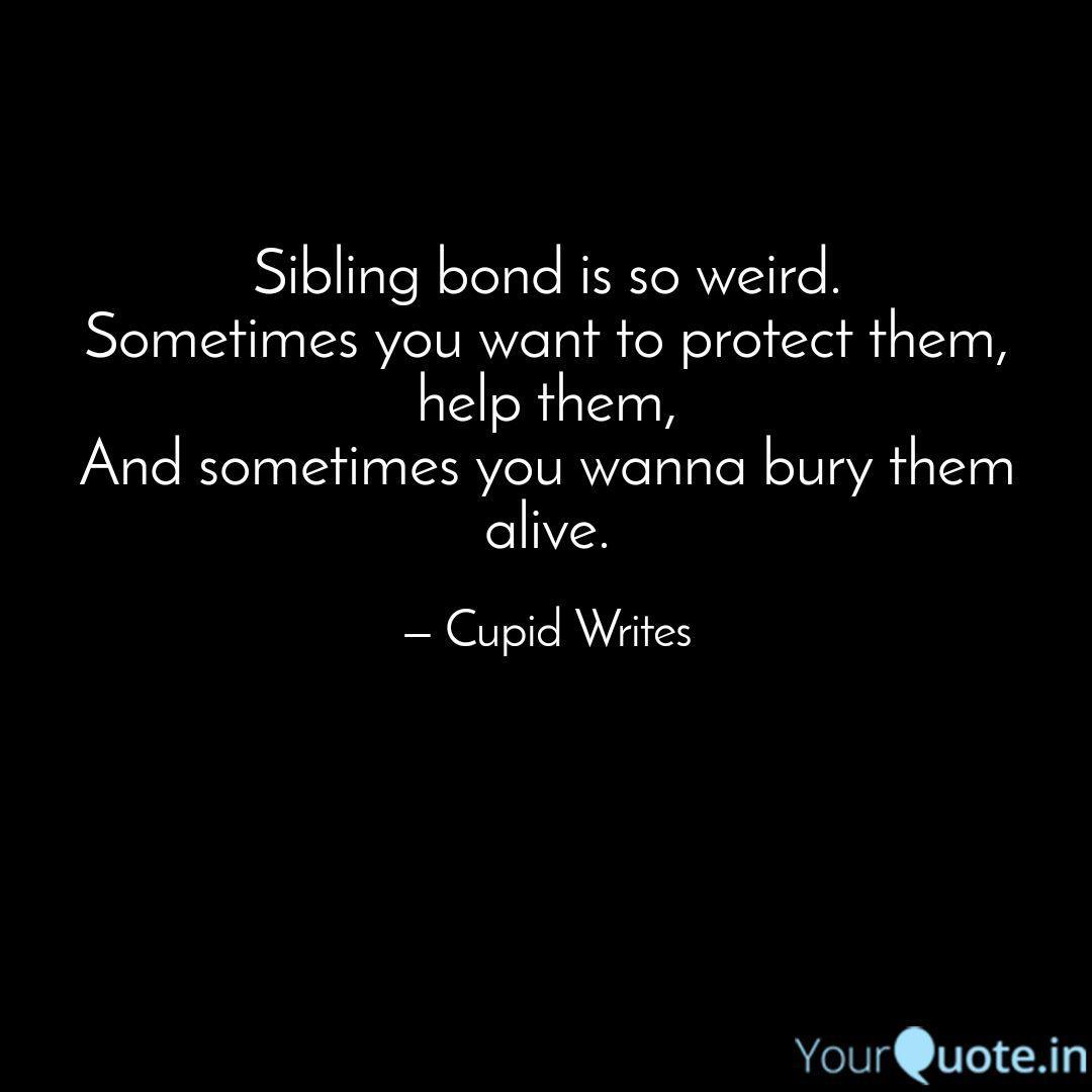 Bond quotes sibling Sibling Quotes