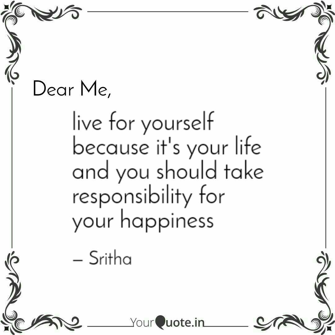 Live For Yourself Because Quotes Writings By Sritha V Yourquote