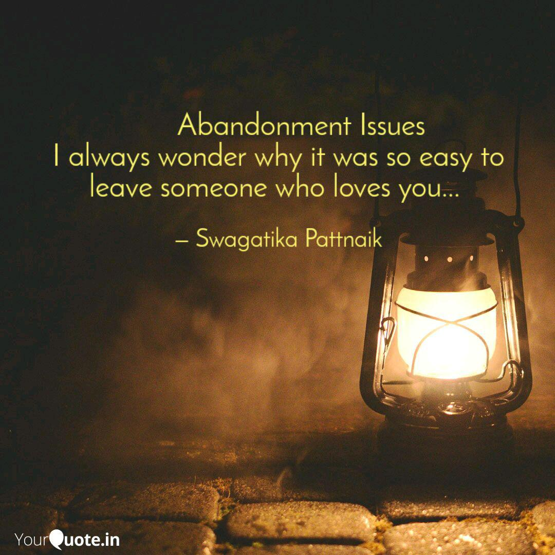 Abandonment Issues Quotes Writings By Swagatika Pattnaik Yourquote