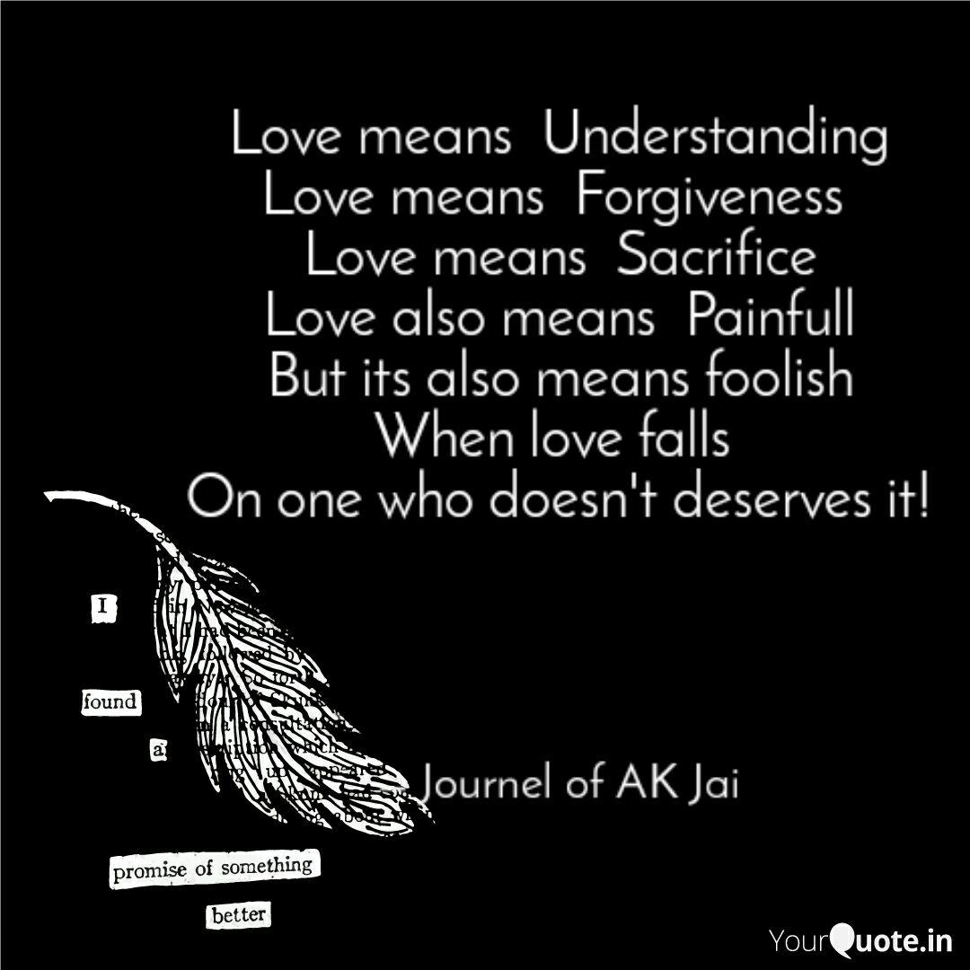 Love Means Understanding Quotes Writings By Invisible Life Yourquote