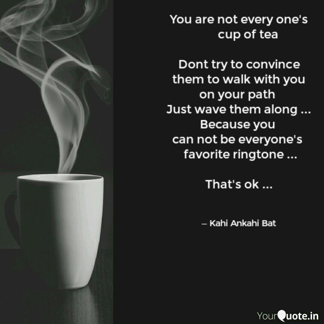 You are not every one's ... | Quotes & Writings by @smilyy | YourQuote