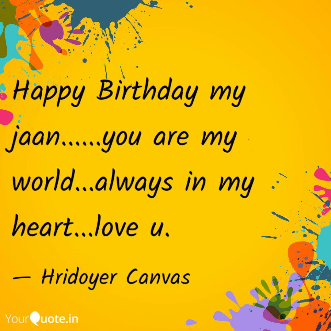 happy birthday my jaan quotes writings by hridoyer