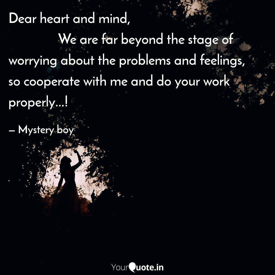 Dear Heart And Mind Quotes Writings By Mystery Boy Yourquote