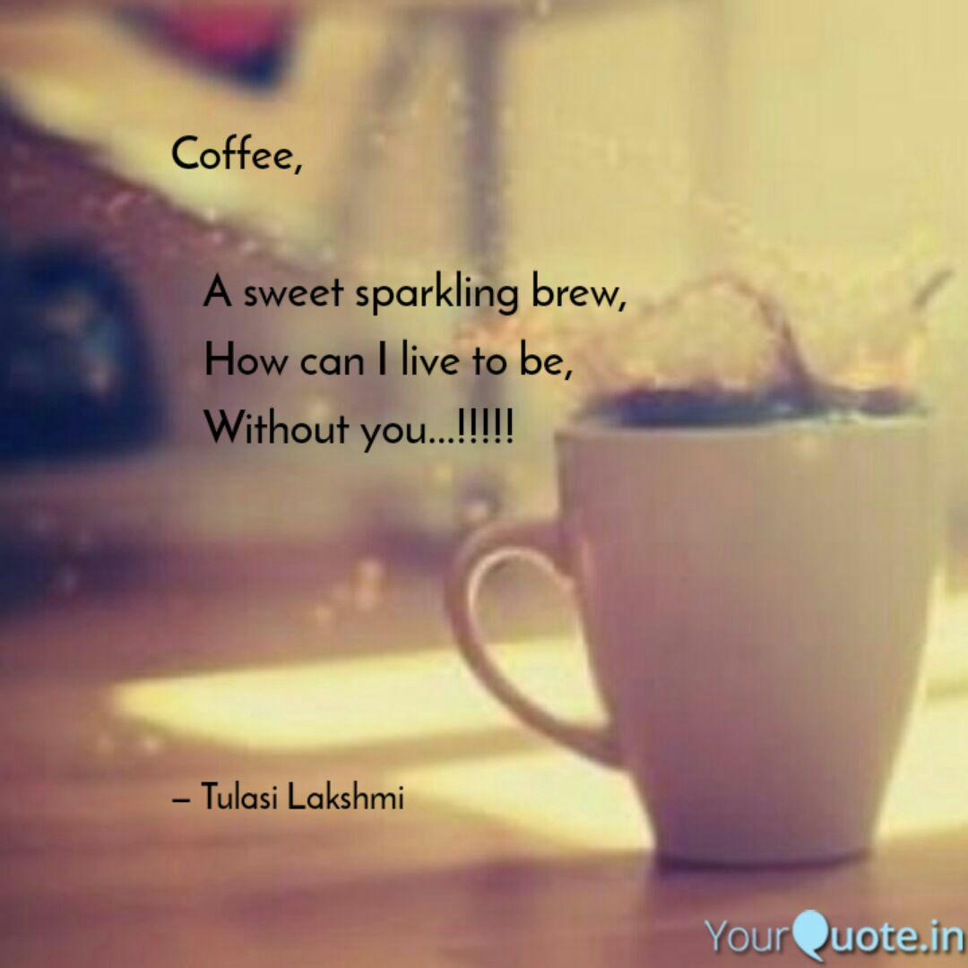 Coffee A Sweet Spark Quotes Writings By Tulasi Lakshmi Yourquote