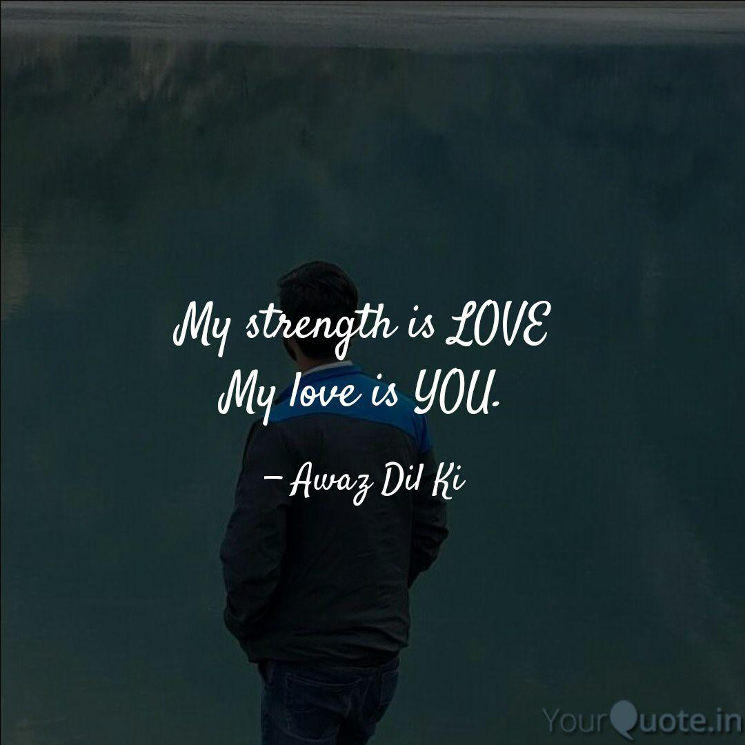 My strength is LOVE My lo... | Quotes & Writings by ...