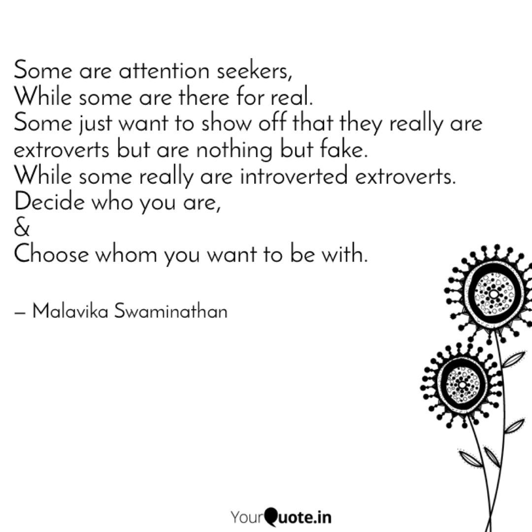 Some are attention seeker... | Quotes & Writings by Malavika ...
