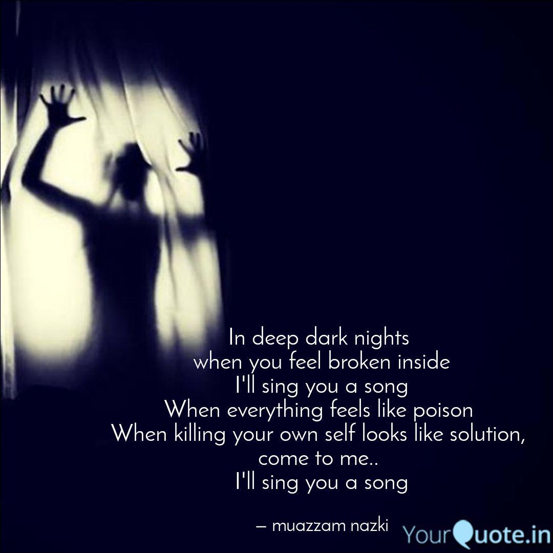 In deep dark nights when... | Quotes & Writings by muazzam ...