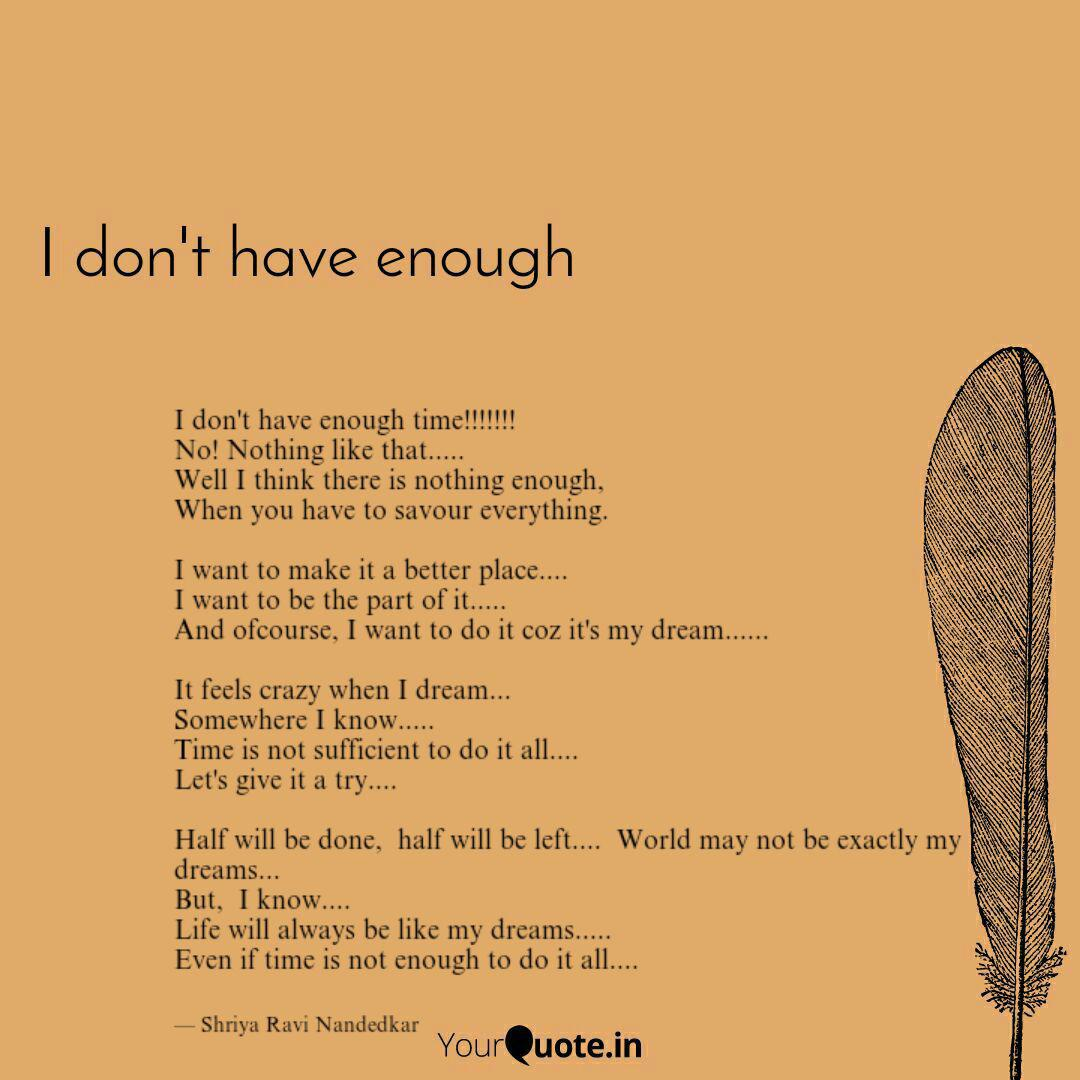 i don t have enough time quotes writings by shriya ravi