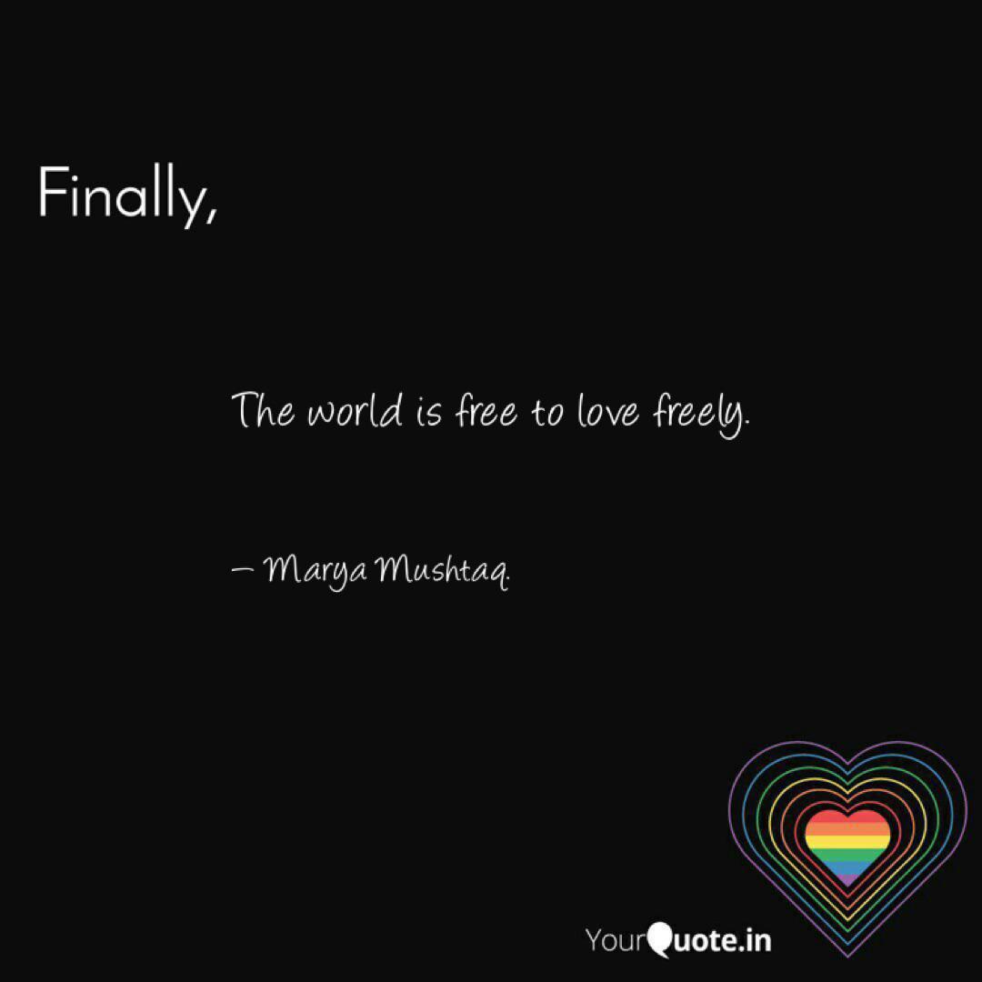 The world is free to love  Quotes & Writings by mariya mushtaq