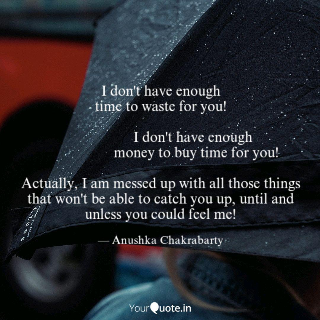 i don t have enough time quotes writings by anushka