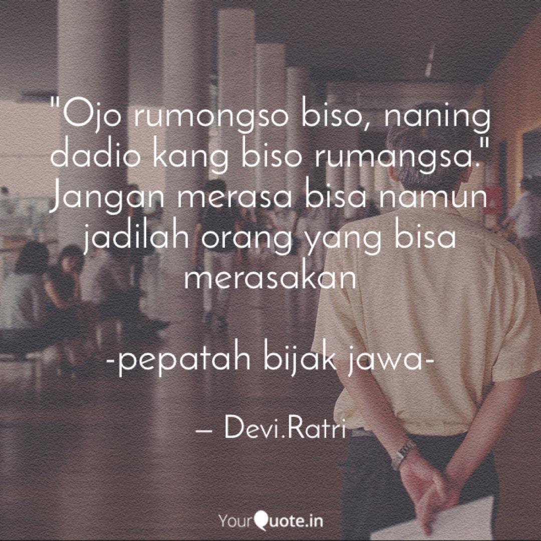 Ojo Rumongso Biso Nanin Quotes Writings By Devi Ary