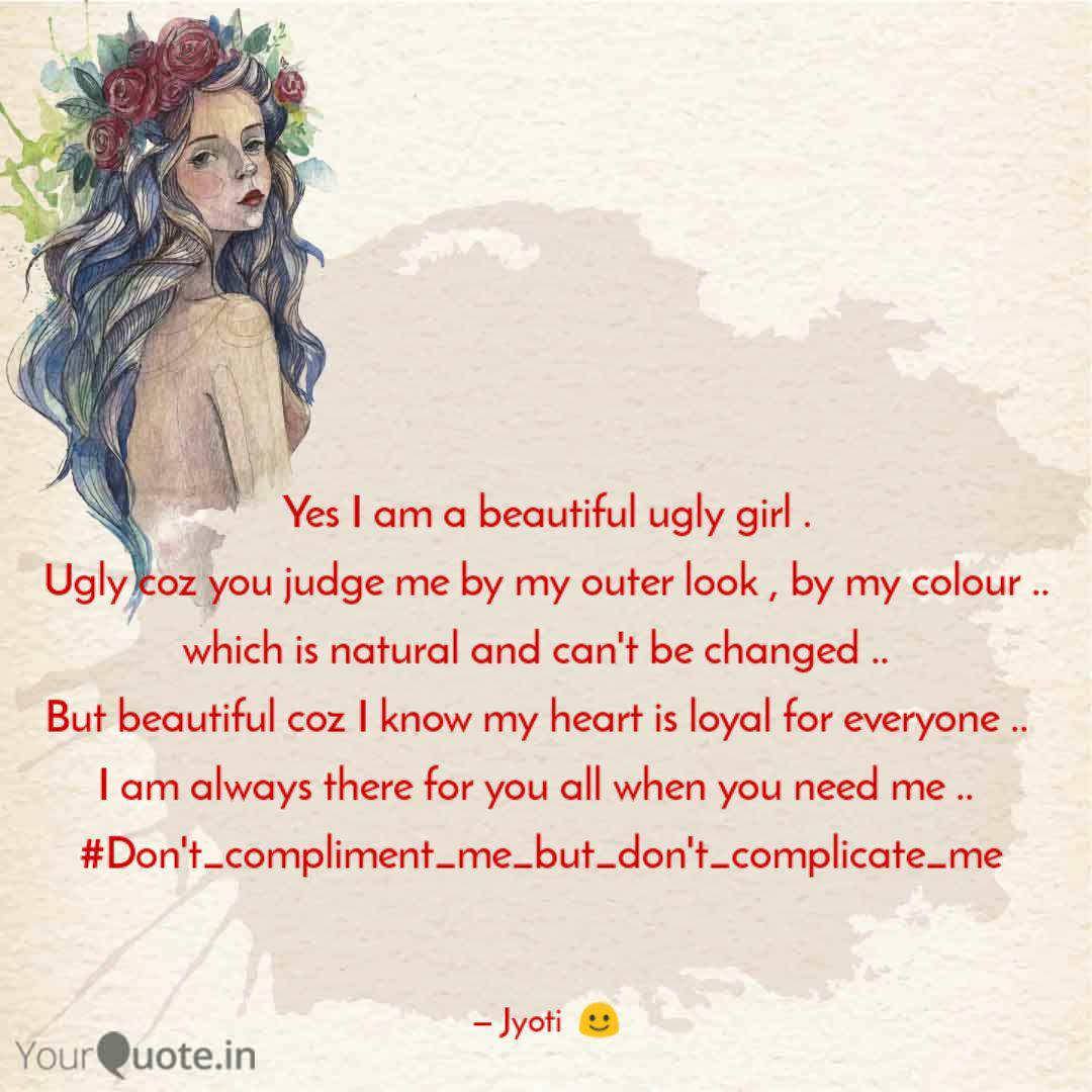 Yes I am a beautiful ugly... | Quotes & Writings by Khushboo ...