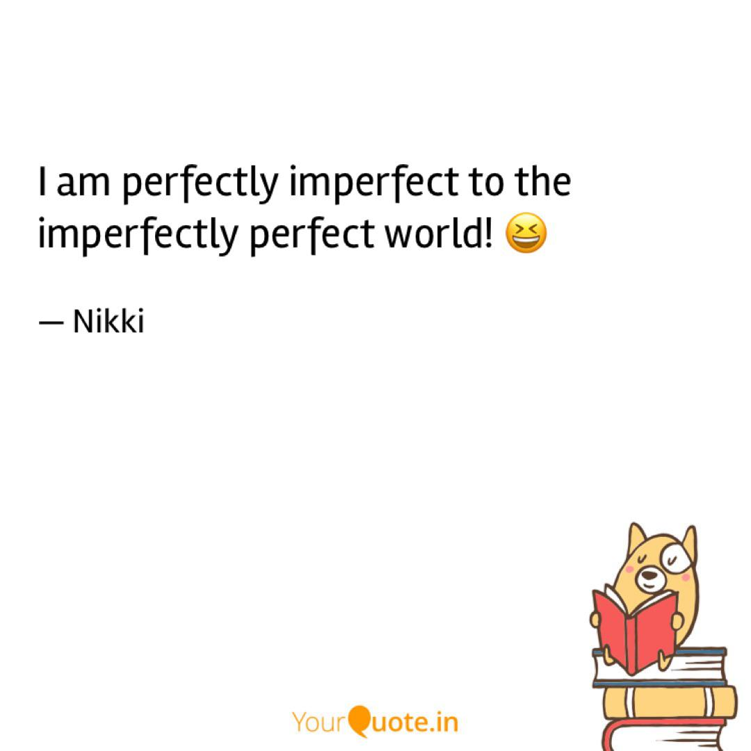 i am perfectly imperfect quotes writings by nikhila peri
